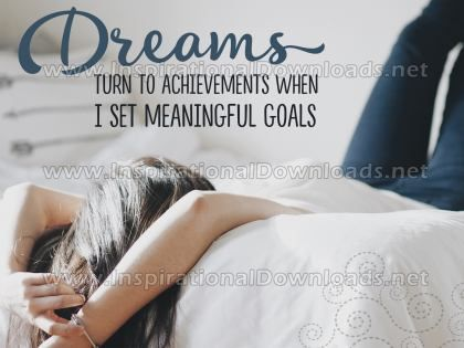 Set Meaningful Goals by Positive Affirmations Inspirational Graphic Quote