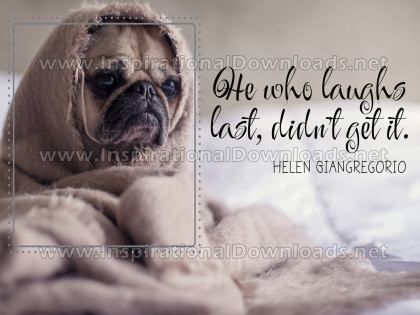 Laughs Last by Helen Giangregorio Inspirational Graphic Quote