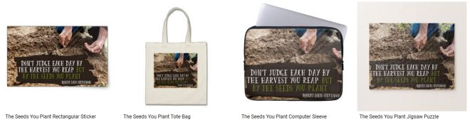 The Seeds You Plant Inspirational Graphic Quote Inspirational Downloads Customized Products