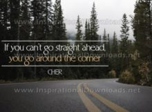 Cannot Go Straight Ahead by Cher Inspirational Quote Graphic