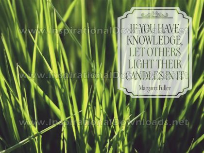 If You Have Knowledge by Margaret Fuller Inspirational Quote Graphic