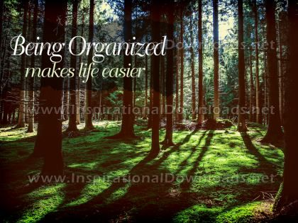Being Organized by Inspiring Thoughts Inspirational Quote Graphic