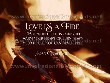 Love Is A Fire by Joan Crawford Inspirational Quote Graphic