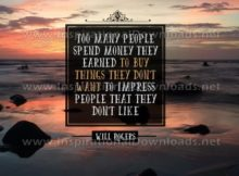 People Spend Money They Earned by Will Rogers Inspirational Quote Graphic