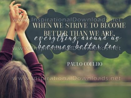 Become Better Than We Are by Paulo Coehlo Inspirational Quote Graphic