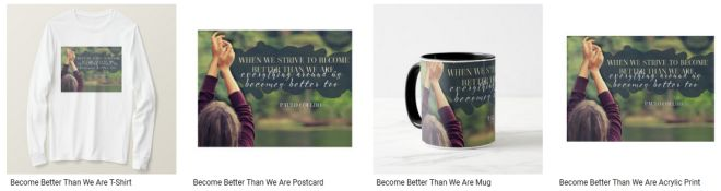Become Better Than We Are Inspirational Quote Graphic Customized Products