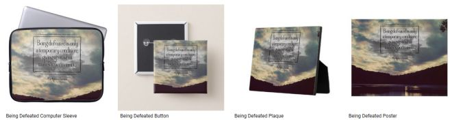 [Being Defeated] Inspirational Quote Graphic Customized Products