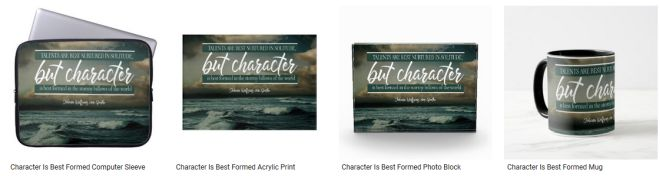 Character Is Best Formed Inspirational Quote Graphic Customized Products