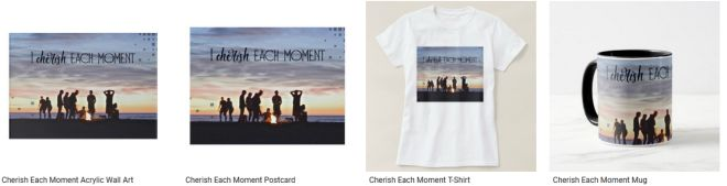 Cherish Each Moment Inspirational Quote Graphic Customized Products