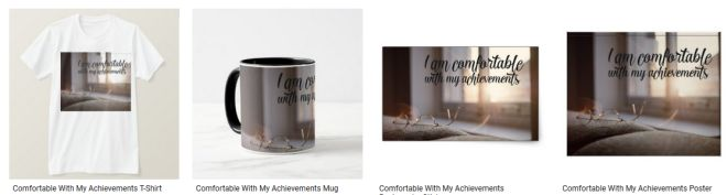 Comfortable With My Achievements Inspirational Quote Graphic Customized Products