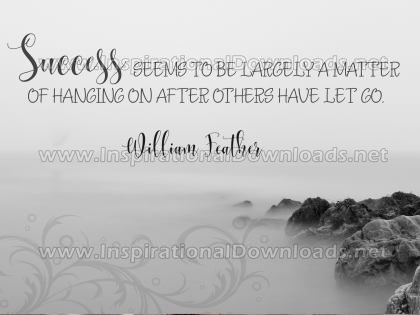 Matter Of Hanging On Inspirational Quote Graphic by William Feather