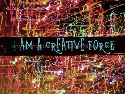 I Am A Creative Force Inspirational Quote Graphic by Inspiring Thoughts