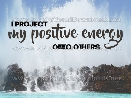 Project My Positive Energy Inspirational Quote Graphic by Inspiring Thoughts