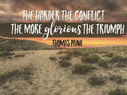 The More Glorious The Triumph Inspirational Quote Graphic by Thomas Paine