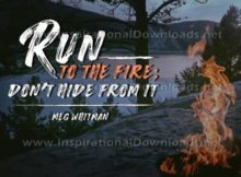 Run To The Fire Inspirational Quote Graphic by Meg Whitman