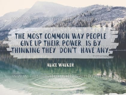 Way People Give Up Power Inspirational Quote Graphic by Alice Walker