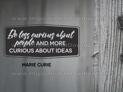 More Curious About Ideas Inspirational Quote Graphic by Marie Curie