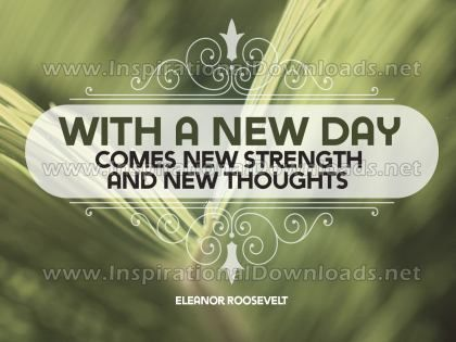 With A New Day Inspirational Quote Graphic by Eleanor Roosevelt