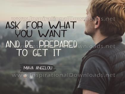 Ask For What You Want Inspirational Quote Graphic by Maya Angelou