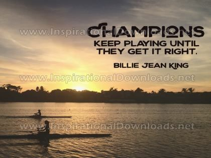 Champions Keep Playing Inspirational Quote Graphic by Billie Jean King