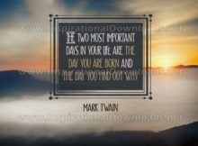 The Two Most Important Days Inspirational Quote Graphic by Mark Twain