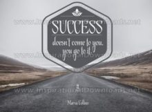 Success You Go To It Inspirational Quote Graphic