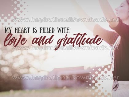 Filled With Love And Gratitude Inspirational Quote Graphic