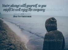 You're Always With Yourself Inspirational Quote Graphic