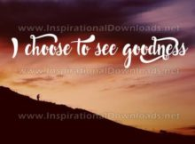 I Choose To See Goodness Inspirational Quote Graphic