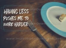 Pushes Me To Work Harder Inspirational Quote Graphic