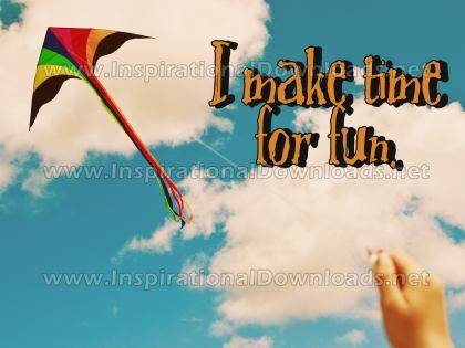 Make Time For Fun Inspirational Quote Graphic