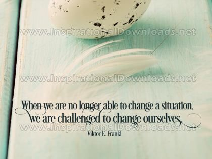Challenged To Change Ourselves Inspirational Quote Graphic