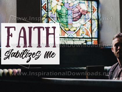 Faith Stabilizes Inspirational Quote Graphic