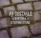 Obstacle A Stepping Stone Inspirational Quote Graphic