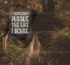 Life I Desire Inspirational Quote Graphic