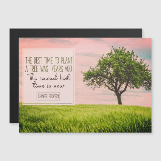 Best Time To Plant A Tree Inspirational Magnetic Card (Custom Inspirational Product)