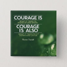 Custom Inspirational Button: Courage Is What It Takes Inspirational Button