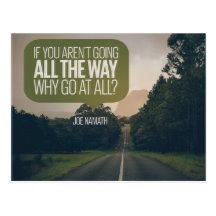 Why Go At All by Joe Namath Inspirational Postcard (Custom Inspirational Postcard)