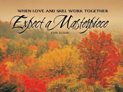 Expect A Masterpiece by John Ruskin Inspirational Quote Graphic