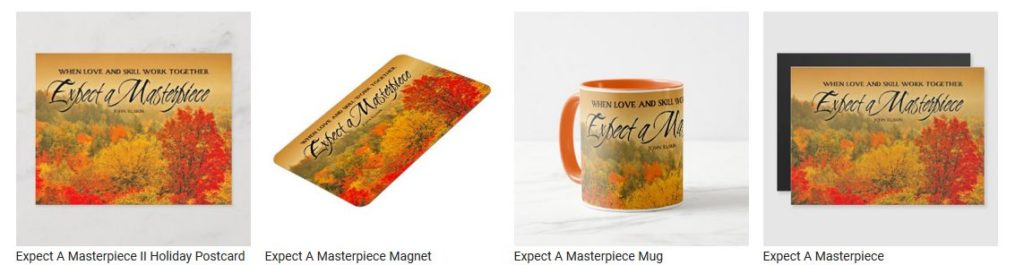 Expect A Masterpiece by John Ruskin Customized Inspirational Products