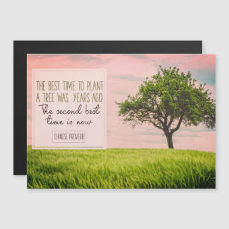 Best Time To Plant A Tree Inspirational Magnetic Card (Custom Inspirational Magnetic Card)