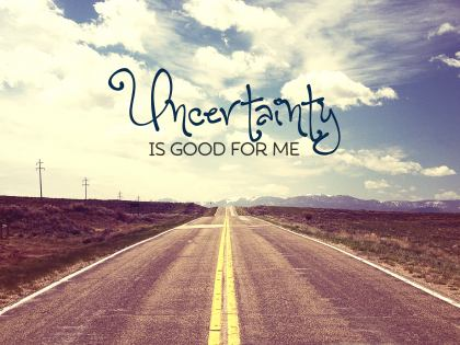 1444-*Uncertainty Inspirational Graphic Quote Poster