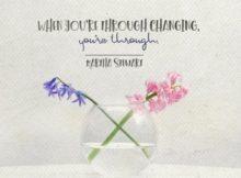 Through Changing by Martha Stewart