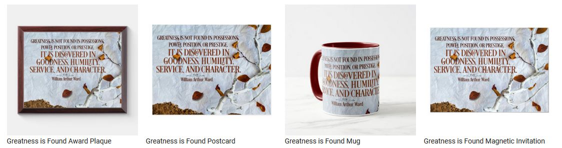 Greatness is Found by William Arthur Ward Personalized Products