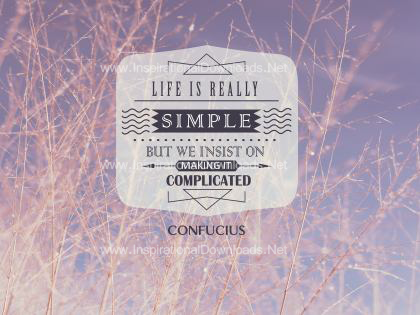 Life Is Really Simple by Confucius Inspirational Poster