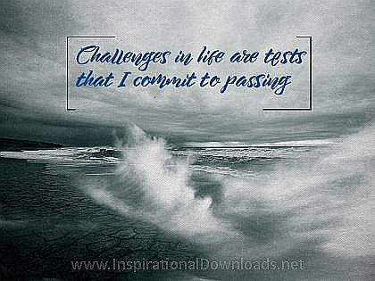 Challenges In Life (A Positive Affirmation) Inspirational Thought Graphic