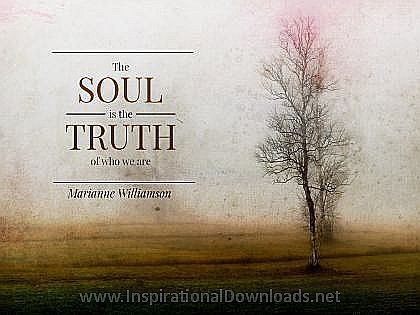 Soul Is The Truth by Marianne Williamson Inspirational Thought Graphic