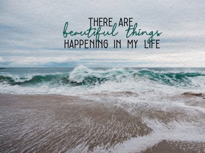 Happening In My Life - A Positive Affirmation Inspirational Thought Graphic