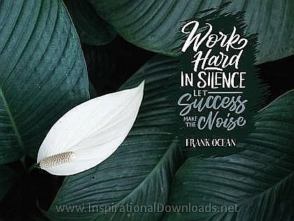 Work Hard In Silence by Frank Ocean Inspirational Thought Graphic