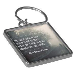 Great Thing In This World by Oliver Wendell Holmes Inspirational Keychain